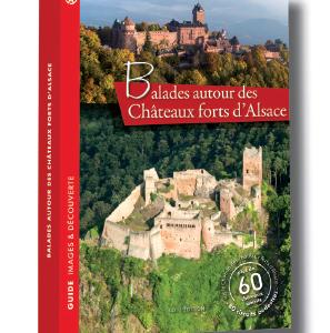 Livre Balades autour des Châteaux Forts d'Alsace